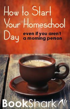 How to Start Your Homeschool Day Even if You Are Not a Morning Person