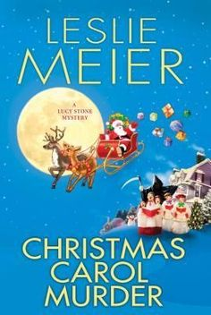 Christmas Carol Murder by Leslie Meier - the 20th book in the Lucy Stone cozy mystery series http://www.mysterysequels.com/10-new-christmas-murder-mystery-novels-to-read-this-holiday.html