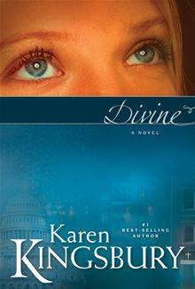 Divine - By: Karen Kingsbury...Not sure I liked this one as much as others