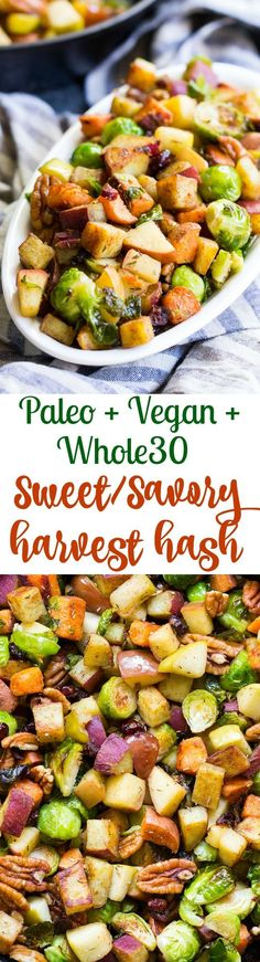 This sweet and savory harvest sweet potato hash is packed with all your favorites!  Roasted brussels sprouts with pecans, cranberries, caramelized sweet potatoes and apples with warm spices.  This hash makes a great holiday side dish and it's hearty enough for a meal too!  Paleo, vegan, and Whole30 compliant.