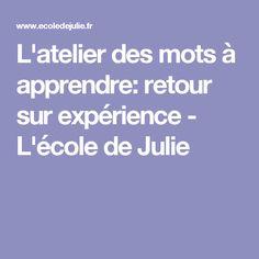 L'atelier des mots à apprendre: retour sur expérience - L'école de Julie