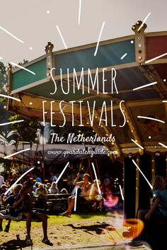 5 fabulous summer festivals in The Netherlands you really shouldn't miss. (Photo by Demi Koen).