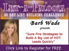 "Today's list-building interview with Barb Isenberg Wade is TODAY at 2:00 pm Pacific on ""Sure Fire Strategies to Build a Big List of HOT Leads Quickly"" If you're not already registered for List-a-Palooza 2013, click here to join us: https://realprosperity.infusionsoft.com/go/listapalooza/RPI/PN"