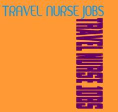 18 Travel Nurse Jobs Nationwide Ideas Travel Nurse Jobs Travel Nursing Nursing Jobs