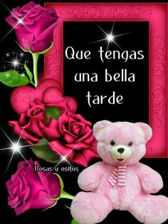 Good Afternoon, Spanish Quotes, Life Quotes, Teddy Bear, Animals, Messages, Top Drawer, Good Evening Messages, Cute Good Morning Messages