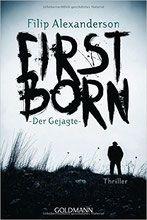 Rezension:Firstborn: Der Gejagte - Filip Alexanderson - Mordsbuch.net