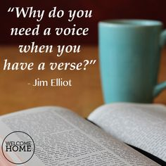 """Why do you need a voice when you have a verse?"" - Jim Elliot #christianquotes #scripture #inspirational #quotes"