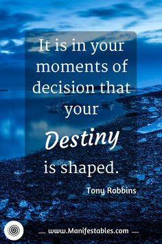 """It is in your moments of decision that your destiny is shaped"" is just one of the quotes on this page. Click to read more."