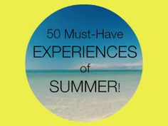 50 Must-Have Experiences of Summer