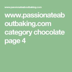 www.passionateaboutbaking.com category chocolate page 4