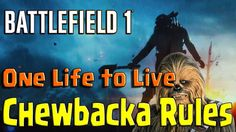Battlefield 1  | One Life to Live - Chewbacka Rules Battlefield 1, One Life, Video Games, Live, Videogames, Video Game