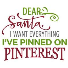 Silhouette Design Store - View Design #105256: dear santa, i want everything on pinterest phrase