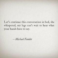 Romantic sexy poem by Michael Faudet Kinky Quotes, Sex Quotes, Poetry Quotes, Love Quotes, Film Quotes, Michael Faudet Poems, Seductive Quotes, Flirty Quotes, Libros
