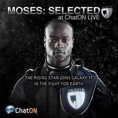 [ChatON LIVEpartner GALAXY11] MOSES: Selected / Rising star Victor Moses has now joined GALAXY11 as the 6th member. Aliens should beware of his right foot and his full-field spatial playing pace. Stay tuned at GALAXY11 of the ChatON LIVEpartner to keep up with the ultimate football match. 에어리언에 대항할 6번째 선수로 떠오르는 스타, 빅터 모세스가 GALAXY11에 합류했습니다. 필드 곳곳에서 많은 포지션을 소화하고, 오른발이 특기인 그를, 외계인들은 특히 조심해야 할 것 입니다. ChatON LIVEpartner GALAXY11에서 인류의 존망을 건 축구 시합 소식을 계속 받아보세요.