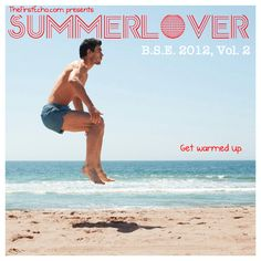 Who knew the music gods would bestow us with so much music for swimsuit season? The following playlist is just bursting at the seams with enough melodies, beats, and rhythms to make you feel like a schoolboy (or girl) ready for summer vacation all over again.   NOW AVAILABLE: http://www.thefirstecho.com/2012/06/summerlover-2012-summer-playlist-vol-2.html