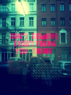 Don´t believe everything you think! #Berlin