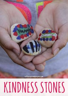 Kindness Stones! A crafty act of kindness for kids!Brilliant idea