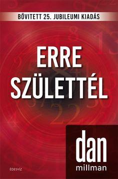 Erre születtél by Dan Millman - Books Search Engine Ramona Books, Dan Millman, White Books, Love Book, Books Online, Products, Gadget