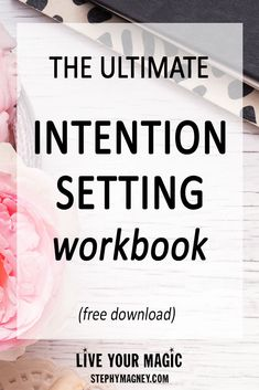 Setting clear and powerful intentions is the 1st step in the manifesting process. How To + Worksheets (free download)