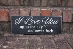 I love you up to the sky! - custom sign