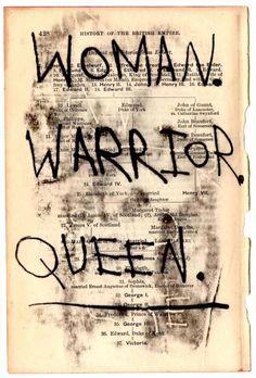 Woman. Warrior. Queen.