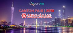 ExportHub is Going to Participate in Canton Fair – China Export and Import Fair Canton Fair China, Guangzhou, Neon Signs, Marketing
