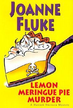 Lemon Meringue Pie Murder (Hannah Swensen Mysteries) by Joanne Fluke I loved her books have read all the food books. I Love Books, Good Books, Books To Read, Joanne Fluke Books, Hannah Swensen, Meringue Pie, Cozy Mysteries, Murder Mysteries, Mystery Novels
