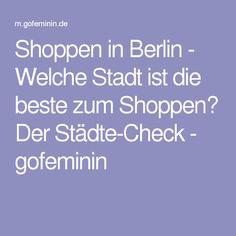 Shoppen in Berlin - Welche Stadt ist die beste zum Shoppen? Der Städte-Check - gofeminin