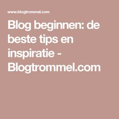 Blog beginnen: de beste tips en inspiratie - Blogtrommel.com