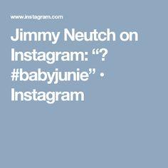 """Jimmy Neutch on Instagram: """"🙃 #babyjunie"""" • Instagram"""