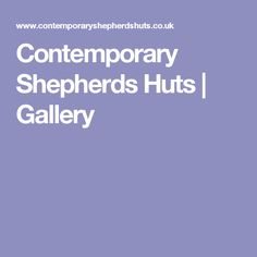Contemporary Shepherds Huts   Gallery