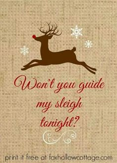 Won't you guide my sleigh  tonight?