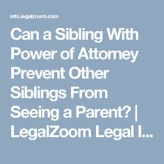 Can a Sibling With Power of Attorney Prevent Other Siblings From Seeing a Parent? Canadian Law, Power Of Attorney, Siblings, Parents, Dads, Power Of Attorney Form, Parenting
