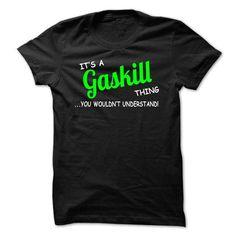 Gaskill thing understand ST420 - #christmas gift #bestfriend gift. MORE INFO => https://www.sunfrog.com/LifeStyle/-Gaskill-thing-understand-ST420.html?68278