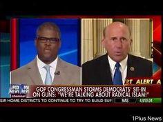 "GOP Congressman Storms Democrats' Sit-In On Guns: ""We're Talking About Radical Islam"" - Cavuto |"