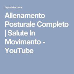 Allenamento Posturale Completo | Salute In Movimento - YouTube