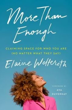 [Read Book] More Than Enough, Claiming Space for Who You Are (No Matter What They Say), Author : Elaine Welteroth Elaine Welteroth, Believe, Interracial Marriage, Black Authors, Summer Reading Lists, Reading Club, Electronic, Journey, Free Pdf Books