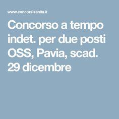 Concorso a tempo indet. per due posti OSS, Pavia, scad. 29 dicembre