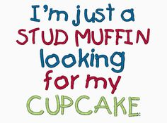 INSTANT DOWNLOAD I'm just a stud muffin looking for my cupcake machine embroidery design