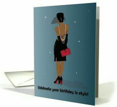 Happy Birthday Card - To a gorgeous person inside and out! Elegant African American (black) woman wearing a black dress and red-sole shoes. Birthday Cake Card, Birthday Love, Birthday Board, Birthday Woman, 30th Birthday, Birthday Wishes, American Card, Birthday Cards For Women, Happy Birthday Greetings