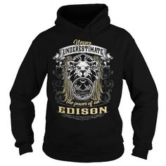 EDISON, EDISON T Shirt, EDISON Tee #name #tshirts #EDISON #gift #ideas #Popular #Everything #Videos #Shop #Animals #pets #Architecture #Art #Cars #motorcycles #Celebrities #DIY #crafts #Design #Education #Entertainment #Food #drink #Gardening #Geek #Hair #beauty #Health #fitness #History #Holidays #events #Home decor #Humor #Illustrations #posters #Kids #parenting #Men #Outdoors #Photography #Products #Quotes #Science #nature #Sports #Tattoos #Technology #Travel #Weddings #Women
