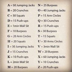 Spell your name workout. You could spell a whole bunch of things depending on how you feel that day.