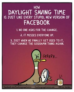How Daylight Saving Time is like new versions of Facebook | Fowl Language Comics