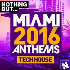 Miami 2016 Anthems House Style: House, Club Label: LW Recordings Catalog Release Date: Tracks: 25 Quality: Size: Tech House Music, Minimal Techno, Album Design, Dubstep, Bass, Minimalism, Miami, Google, Drum