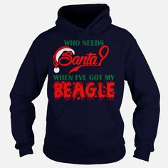 Who Needs Santa When Ive Got My #Beagle Dog TShirts  Mens TShirt, Order HERE ==> https://www.sunfrogshirts.com/Pets/113894478-428208090.html?70559, Please tag & share with your friends who would love it, #jeepsafari #christmasgifts #renegadelife