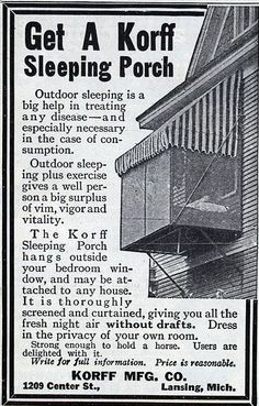 """Life before Antibiotics (and before air conditioning) -- Physical Culture Magazine, Oct 1917, ad for a """"sleeping porch"""" to be attached to an existing house. The """"baby cages"""" for city apartments were not this big! Note that night air is """"especially necessary"""" for treating Consumption."""