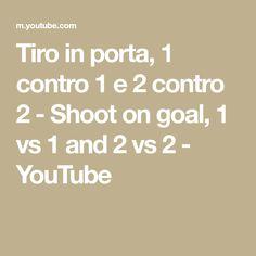 Tiro in porta, 1 contro 1 e 2 contro 2 - Shoot on goal, 1 vs 1 and 2 vs 2 Barcelona Training, 1 Vs 1, Goals, Math Equations, Youtube, Youtubers, Youtube Movies
