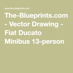 30c1720ba90f9 The-Blueprints.com - Vector Drawing - Fiat Ducato Minibus 13-person