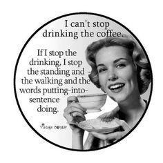 Cant stop drinking coffee Some Quotes, Best Quotes, Funny Quotes, Retro Humor, Vintage Humor, Funny Vintage, I Love Coffee, My Coffee, Coffee Break