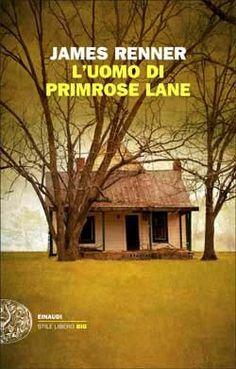 L'uomo di Primrose Lane, James Renner, Einaudi  #Recensioni